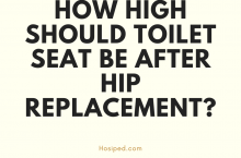 How high should toilet seat be after hip replacement?